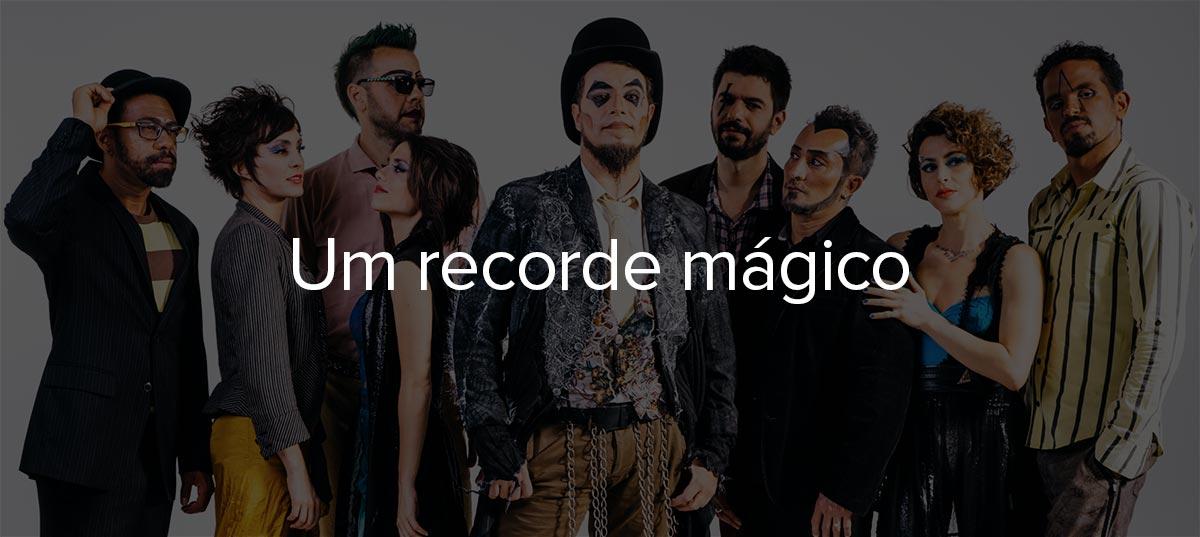Mais um recorde quebrado: O Teatro Mágico é o maior crowdfunding de música do Brasil