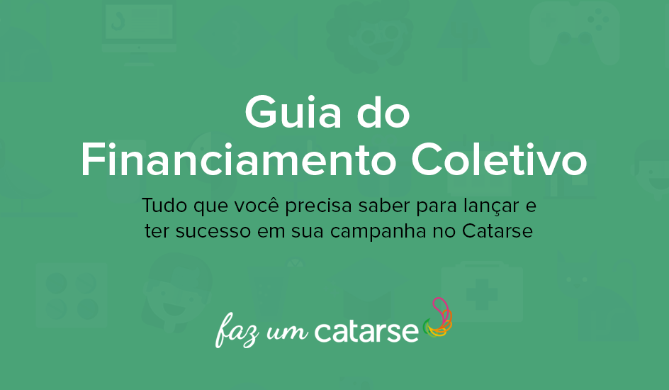 O Guia do Financiamento Coletivo