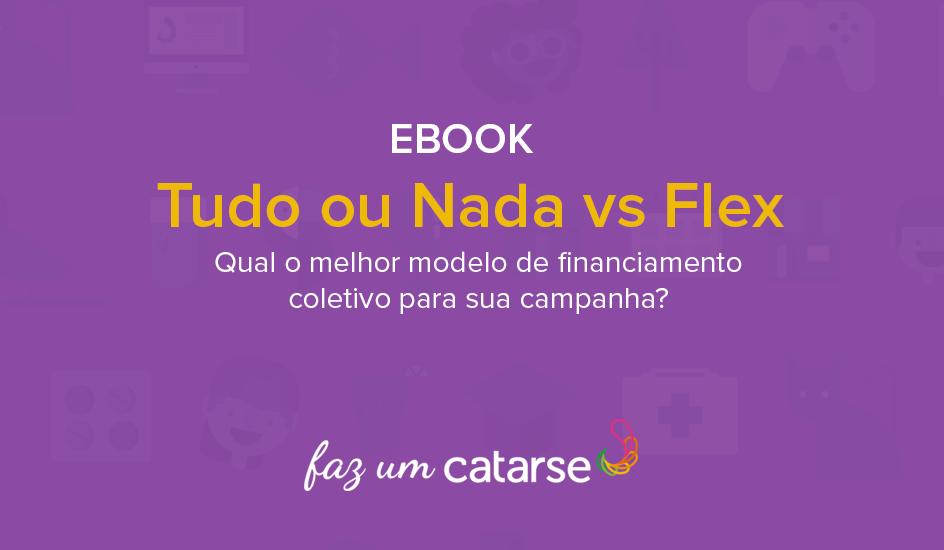 Flex vs Tudo ou Nada – Qual o modelo de financiamento coletivo ideal para sua campanha?