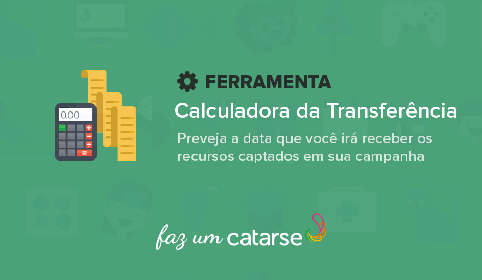Calculadora da Transferência do Catarse