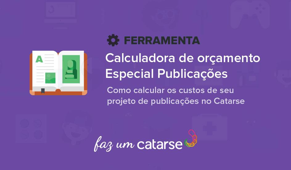 Nova calculadora de orçamento – Especial para projetos de Publicações